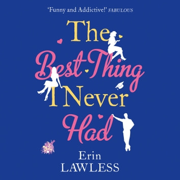 The Best Thing I Never Had audiobook by Erin Lawless