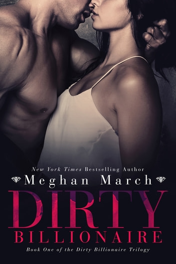 Dirty Billionaire ebook by Meghan March