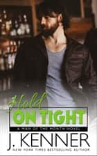 Hold On Tight - Spencer and Brooke ebook by J. Kenner