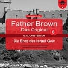 Father Brown 06 - Die Ehre des Israel Gow (Das Original) audiobook by