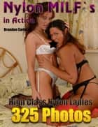 Nylon MILF`s in Action ebook by Brandon Carlscon