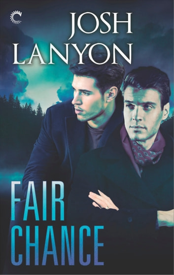 Fair Chance Ebook By Josh Lanyon 9781459293618 Rakuten Kobo