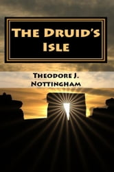 The Druid's Isle ebook by Theodore J.  Nottingham