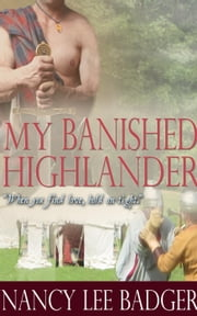 My Banished Highlander - Highland Games Through Time, #2 ebook by Nancy Lee Badger