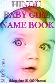Hindu Baby Girl Name Book (More Than 21,000 Names) ebook by M.D. Sharma