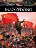 Mao Zedong ebook by Jean-David Morvan, Rafael Ortiz, Jean Luc Domenach,...