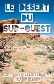 Le Desert du Sud-Ouest eBook by Lisa E. Jobe