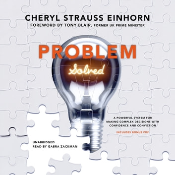 Problem Solved - A Powerful System for Making Complex Decisions with Confidence and Conviction audiobook by Cheryl Strauss Einhorn