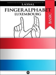 Fingeralphabet Luxembourg - A Manual for Luxembourg's Sign Language Alphabet ebook by Lassal