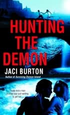 Hunting the Demon - A Novel ebook by Jaci Burton