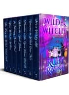 Wilde & Witchy: The Complete Series ebook by Ruby Raine