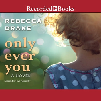 Only Ever You audiobook by Rebecca Drake