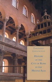 History of the City of Rome in the Middle Ages, 568-715, Book 3 ebook by Gregorovius, Ferdinand