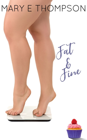 Fat & Fine - A Curvy Girl Romance ebook by Mary E Thompson
