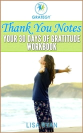 Thank You Notes: Your 30 Days of Gratitude Workbook ebook by Lisa Ryan
