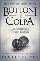 Bottoni e Colpa - Bottoni, #5 ebook by Penelope Sky