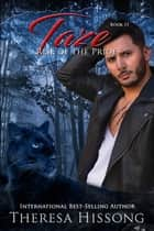 Taze (Rise of the Pride, Book 11) ebook by Theresa Hissong