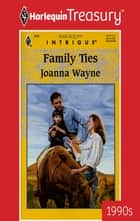 FAMILY TIES ebook by Joanna Wayne
