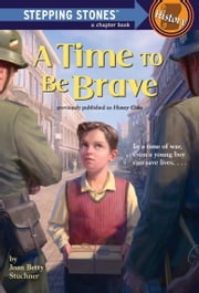 A Time to Be Brave ebook by Joan Betty Stuchner,Cynthia Nugent