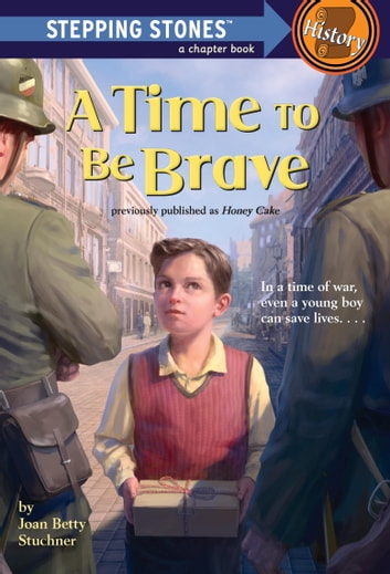 A Time to Be Brave ebook by Joan Betty Stuchner