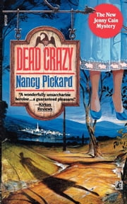 Dead Crazy ebook by Nancy Pickard