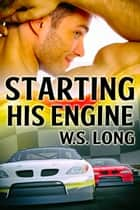 Starting His Engine ebook by W.S. Long