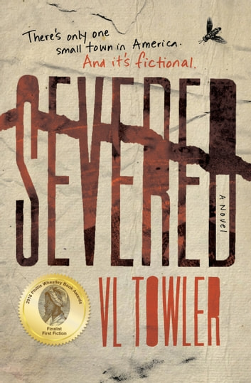 Severed, A Novel ebook by VL Towler