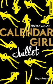 Calendar Girl - Juillet ebook by Audrey Carlan