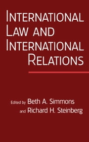 International Law and International Relations - An International Organization Reader ebook by Beth A. Simmons,Richard H. Steinberg