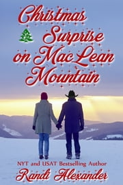 Christmas Surprise on MacLean Mountain - A Sweet Holiday Romance ebook by Randi Alexander
