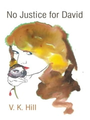 No Justice for David ebook by V. K. Hill