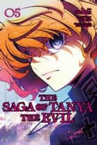 The Saga of Tanya the Evil, Vol. 5 (manga) ebook by Carlo Zen, Chika Tojo, Shinobu Shinotsuki