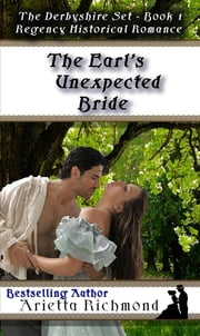 The Earl's Unexpected Bride - Regency Historical Romance ebook by Arietta Richmond