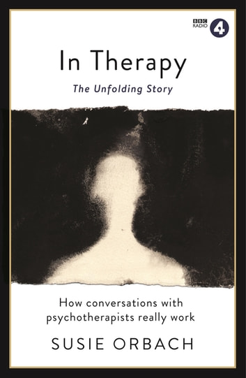 In Therapy - The Unfolding Story ebook by Susie Orbach