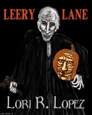 Leery Lane ebook by Lori R. Lopez