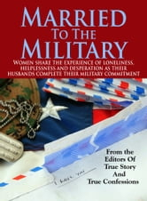 Married To The Military ebook by The Editors Of True Story And True Confessions