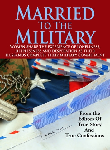 Married To The Military ekitaplar by The Editors Of True Story And True Confessions