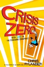 Crisis Zero ebook by Chris Rylander