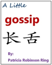 A Little Gossip ebook by Patricia Robinson Ring