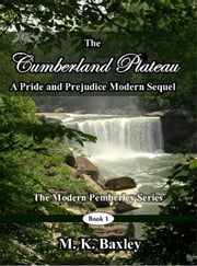 The Cumberland Plateau: A Pride and Prejudice Modern Sequel ebook by Mary K. Baxley
