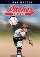 Pitcher Pressure ebook by