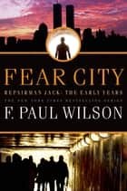 Fear City ebook by F. Paul Wilson