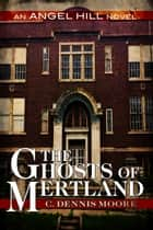 The Ghosts of Mertland ebook by C. Dennis Moore