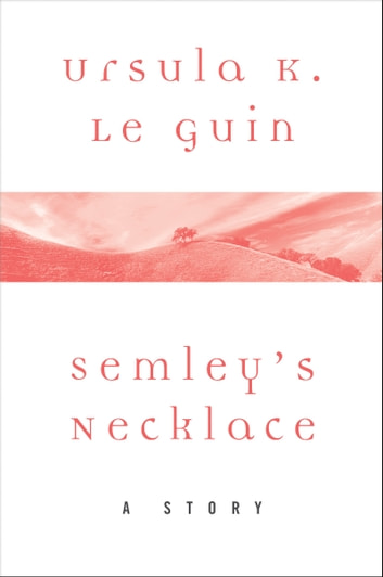 Semley's Necklace - A Story ebook by Ursula K. Le Guin