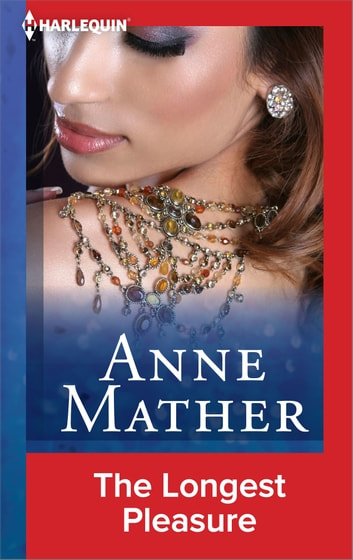 The Longest Pleasure ebook by Anne Mather