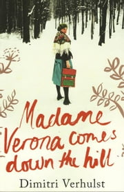 Madame Verona Comes Down The Hill ebook by Dimitri Verhulst