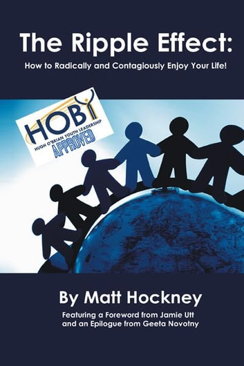 The Ripple Effect - How to Radically and Contagiously Enjoy Your Life! ebook by Matt Hockney
