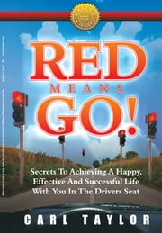 Red Means Go! ebook by Carl Taylor
