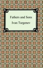 Fathers and Sons ebook by Ivan Turgenev