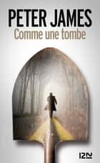 Comme une tombe ebook by Peter JAMES, Raphaëlle DEDOURGE